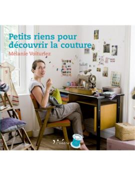 PETITS RIENS POUR DECOUVRIR LA COUTURE