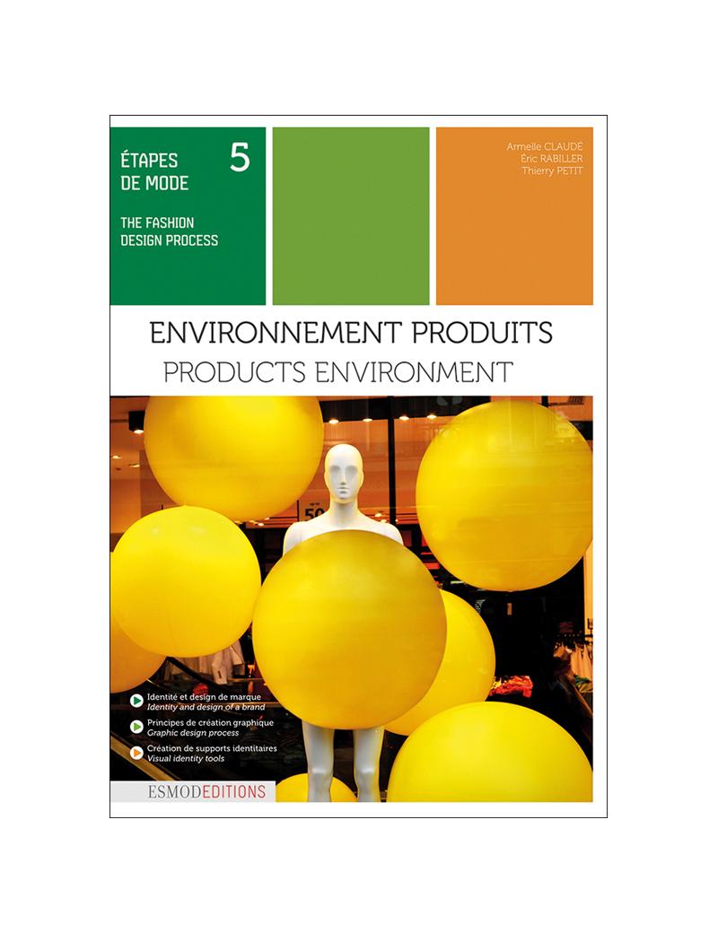 ESMOD T5 ENVIRONNEMENT PRODUITS